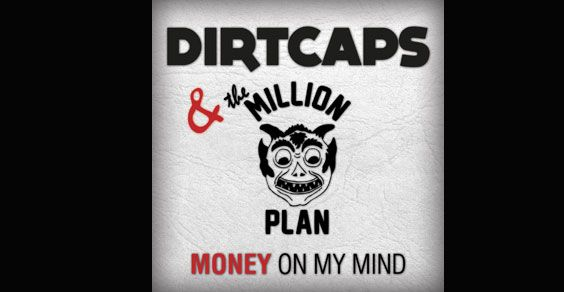 Dirtcaps & The Million Plan