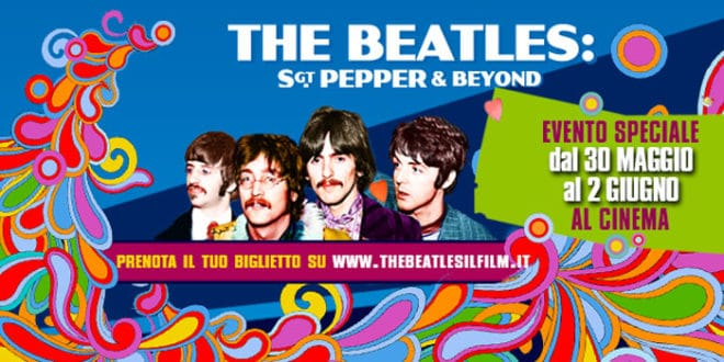 "Dal 30 maggio al 2 giugno arriva al cinema ""The Beatles: Sgt. Pepper & beyond"""