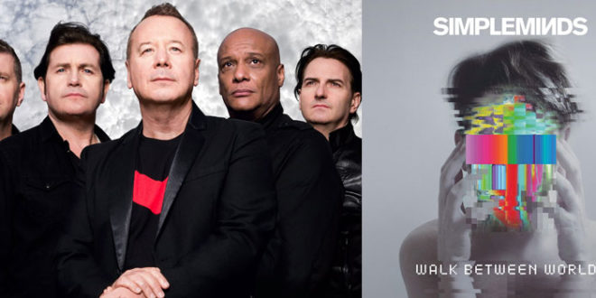 "I Simple Minds annunciano il nuovo album ""Walk Between Worlds"""
