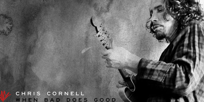 "Chris Cornell con ""When Bad Goes Good"", dal 21 settembre in radio"