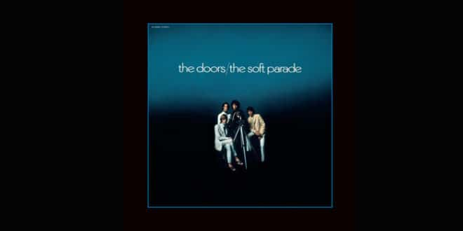 "The Doors: ""The Soft Parade – 50th Anniversary"" Deluxe Edition in uscita il 18 ottobre"