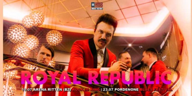 I Royal Republic annunciano due nuove date in Italia