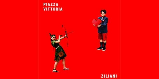 "Ziliani dal 29 maggio disponibile in streaming e in digital download ""Piazza Vittoria"""