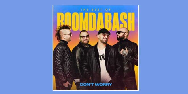 Boomdabash esce Don't worry (Best Of 2005-2020)