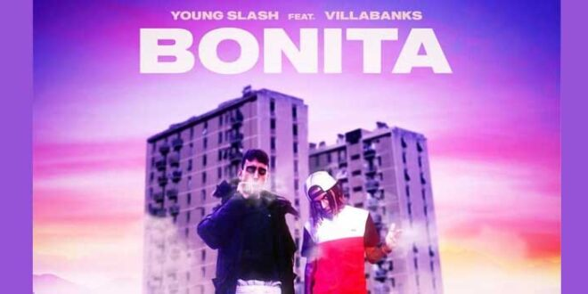 """Bonita"" il nuovo brano di Young Slash feat. Villabanks"
