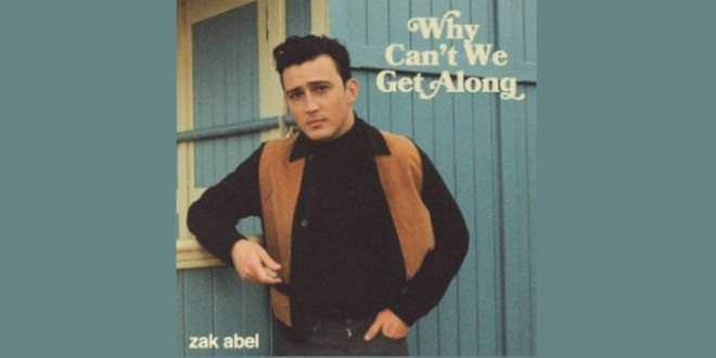 """Zak Abel il nuovo singolo """"Why Can't We Get Along"""""""